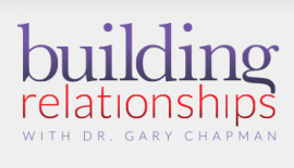 Building Relationships with Dr. Gary Chapman