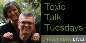Toxic Talk Tuesdays on Chris Fabry Live!